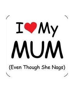 Coaster - I Love My Mum