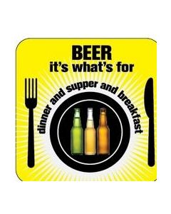Coaster - Beer….Dinner, Super, Breakfast