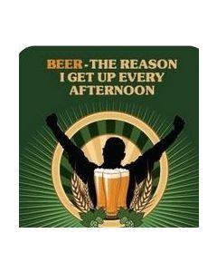Coaster - Beer - The Reason I Get Up…..