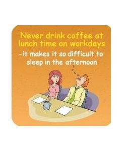 Coaster - Never Drink Coffee At Lunch