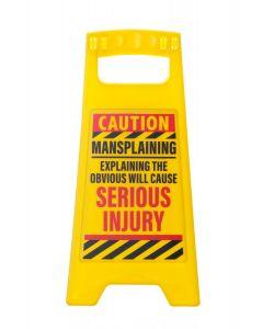 Desk Warning Sign - Mansplaining