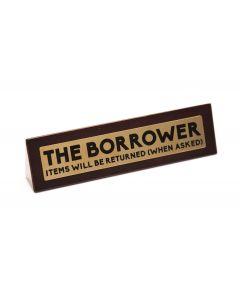Wooden Desk Sign - The Borrower