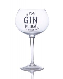 Gin Bloom Glass - I Will Gin To That