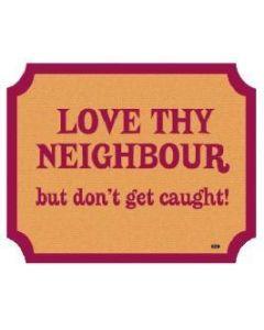 Plaque - Love Thy Neighbour
