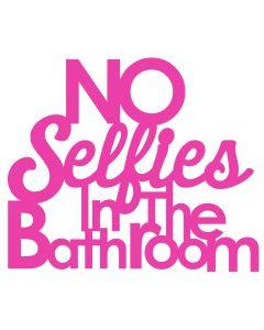 Chatterwall -  No Selfies In The Bathroom