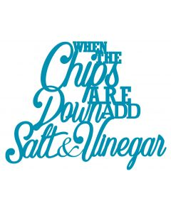 Chatterwall - When The Chips Are Down Add Salt And Vinegar