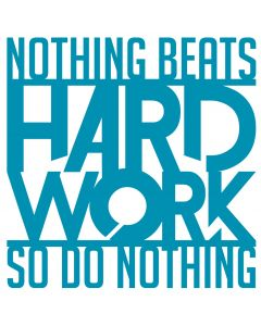 Chatterwall - Nothing Beats Hard Work  -So Do Nothing
