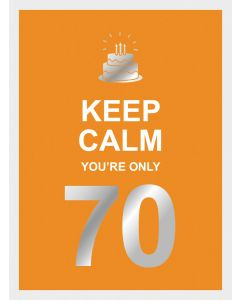 Keep Calm Youre Only 70