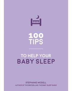100 Tips To Help Your Baby Sleep Better