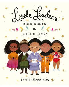 Little Leaders Bold Women In Black Histo