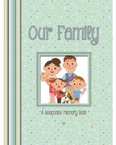 Our Family -  A Keepsake Memory Book