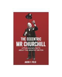 The Eccentric Mr Churchill: Little-Known