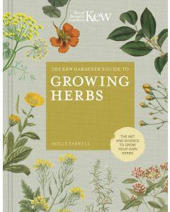 The Kew Gardeners Guide To Growing Herbs