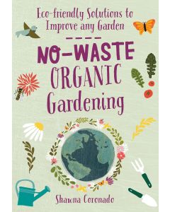 No Waste Organic Gardening