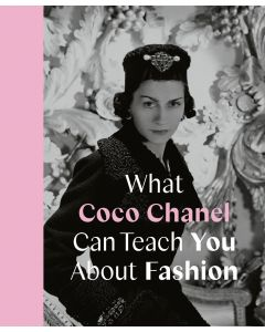 What Coco Chanel Can Teach You about Fashion