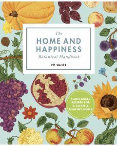 The Home and Happiness Botanical Handbook
