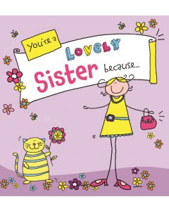 Youre A Lovely Sister Because