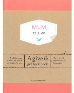 Mum, Tell Me