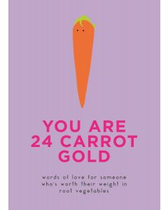 You Are 24 Carrot Gold