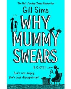 Why Mummy Swears