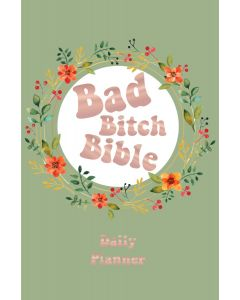 Bad Bitch Bible - Daily Planner