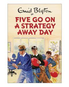 Enid Blyton: Five Go On A Strategy Away