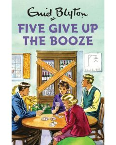 Enid Blyton: Five Give Up The Booze