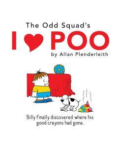 The Odd Squads I Love Poo