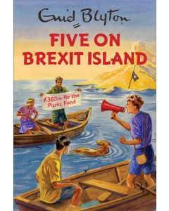 Enid Blyton: Five On Brexit Island
