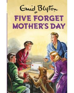 Enid Blyton: Five Forget Mothers Day