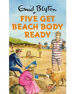 Enid Blyton: Five Get Beach Body Ready