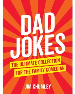 Dad Jokes The Ultimate Collection For The Family Comedian