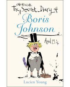 Secret Diary Of Boris Johnson Age 13 1/4