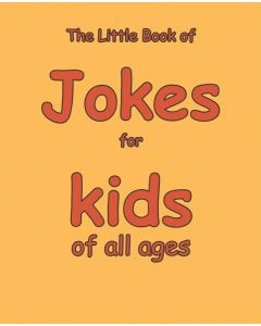 Jokes For Kids Of All Ages - Little Book