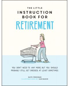 The Little Instruction Manual For Retirement