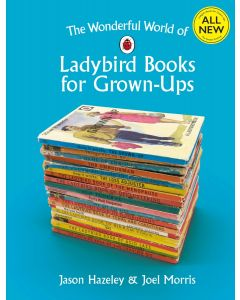 WONDERFUL WORLD OF LADYBIRD GROWN UPS
