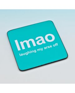 TEXT COASTER - LAUGHING MY ARSE OFF LMAO