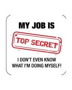 COASTER - MY JOB IS TOP SECRET