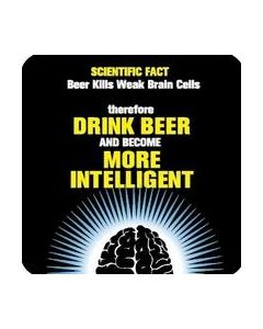 COASTER - DRINK BEER…MORE INTELLIGEN