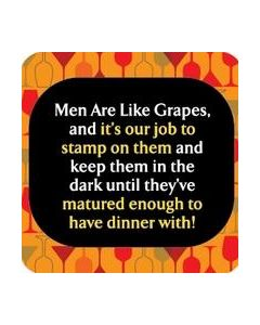 COASTER - MEN ARE LIKE GRAPES