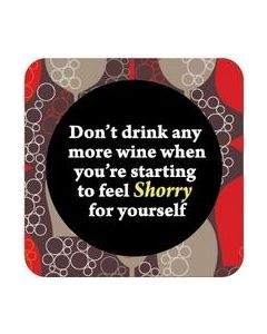 COASTER - DONT DRINK ANY MORE WINE