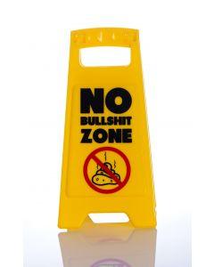 DESK WARNING SIGN - NO BULLSHIT ZONE