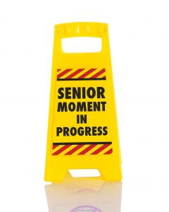 DESK WARNING SIGN - SENIOR MOMENT