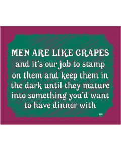 PLAQUE - MEN LIKE GRAPES