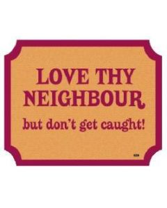 PLAQUE - LOVE THY NEIGHBOUR