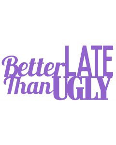 CHATTERWALL - BETTER LATE THAN UGLY