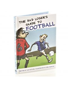 BAD LOSERS GUIDE TO FOOTBALL