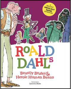 ROALD DAHLS BEASTLY BRUTES AND HEROIC H