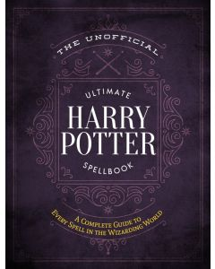 THE UNOFFICIAL ULTIMATE HARRY POTTER SPELL BOOK
