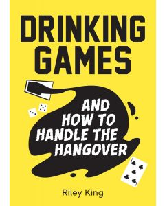 DRINKING GAMES AND HOW TO HANDLE THE HAN
